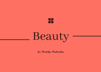 Beauty by Monika Madejska