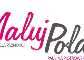"""""""MALUJ POLA!"""" Stylizacja paznokci Paulina Piotrowska"""